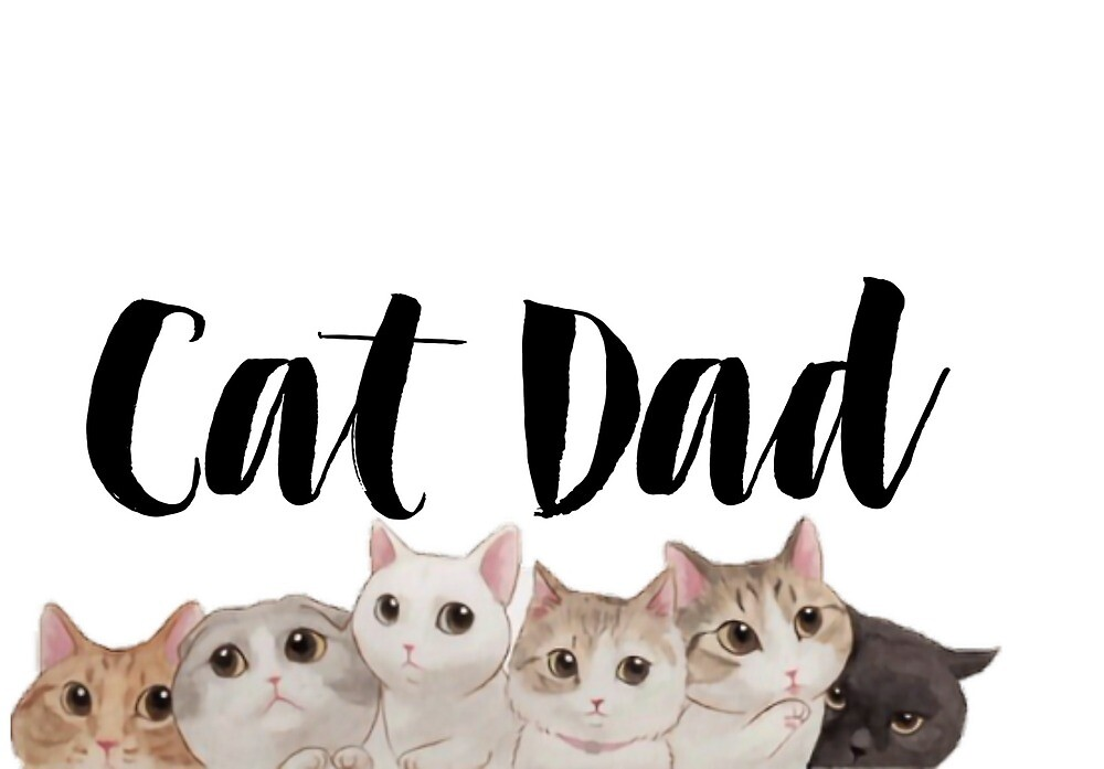 Cat Dad  by Julia Bowers