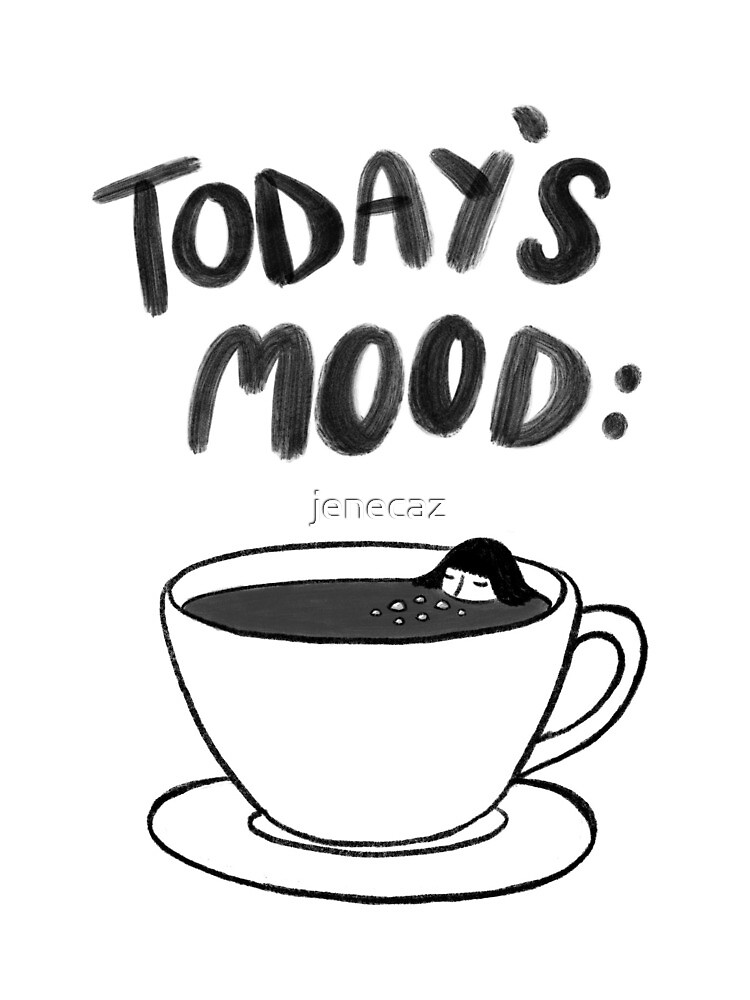 Today's Mood by jenecaz