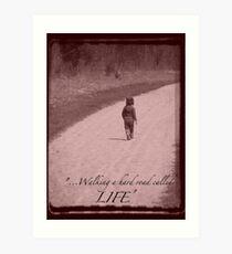 Walking a Hard Road... Art Print