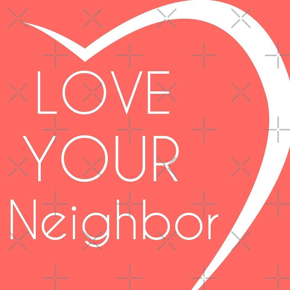 Love Your Neighbor  by Lauren Patrick