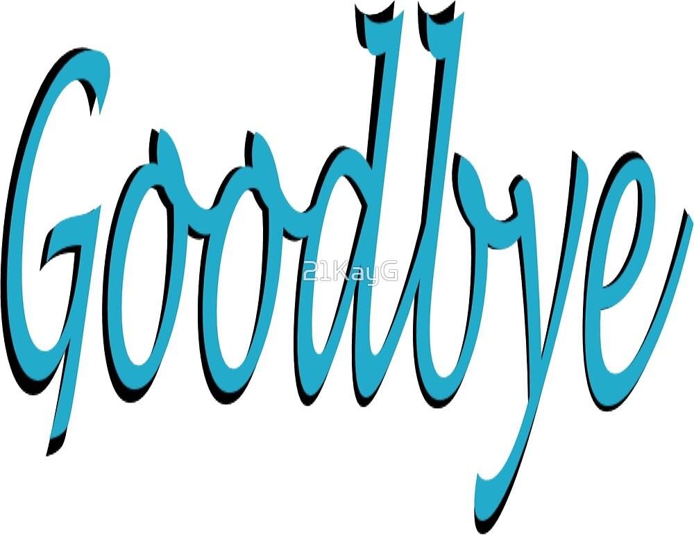 Goodbye by Kalie Gentry