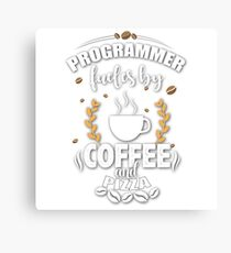 Programmers fuel by Coffee and Pizza Canvas Print