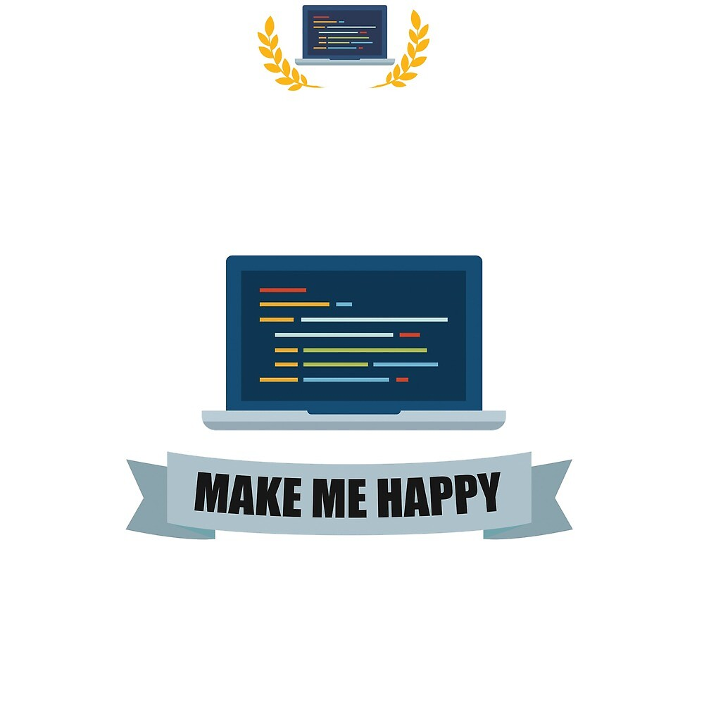 Coding makes me Happy! by nZDesign