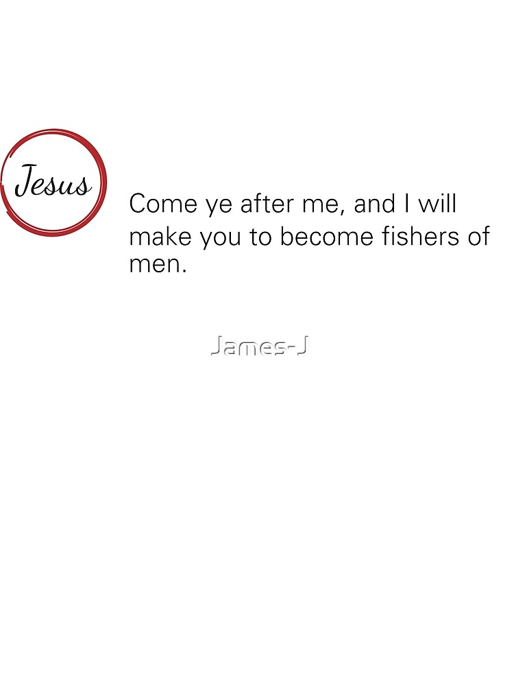 Jesus Said Mark 1:17 by James-J