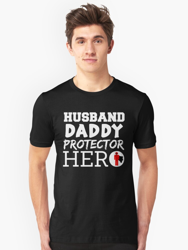 Daddy hero ... Unisex T-Shirt Front