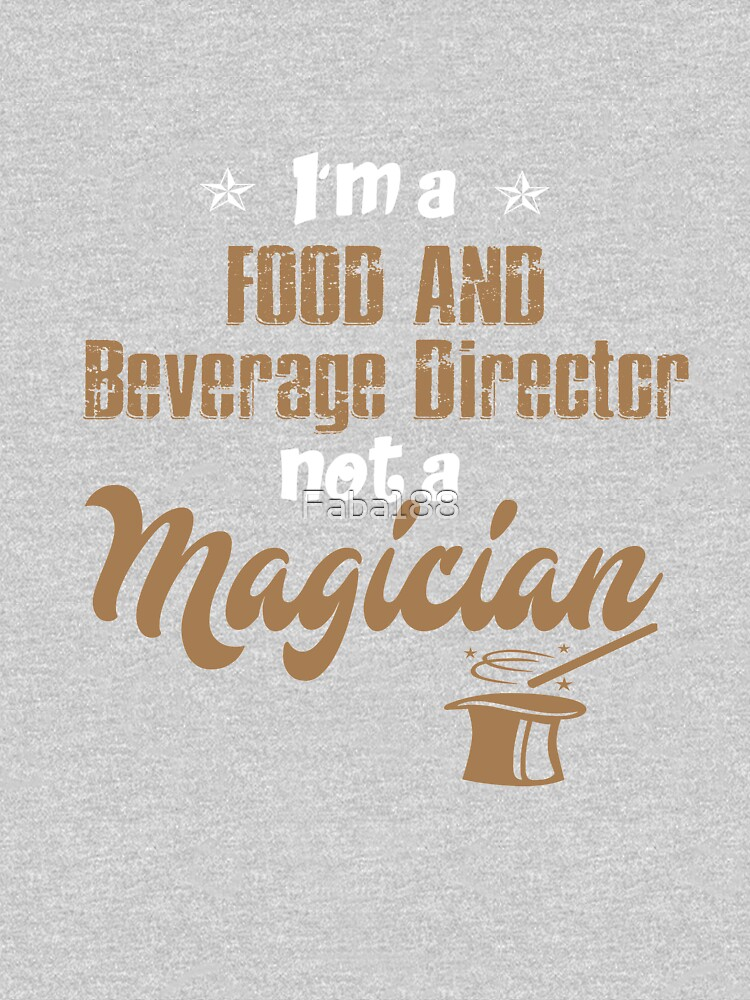 I'm A Food and Beverage Director not a Magician by Faba188