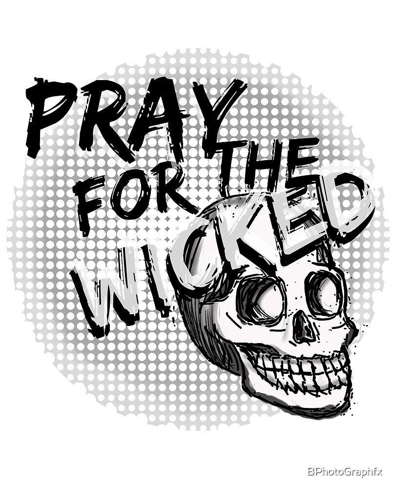Pray for the Wicked 2 by BPhotoGraphfx