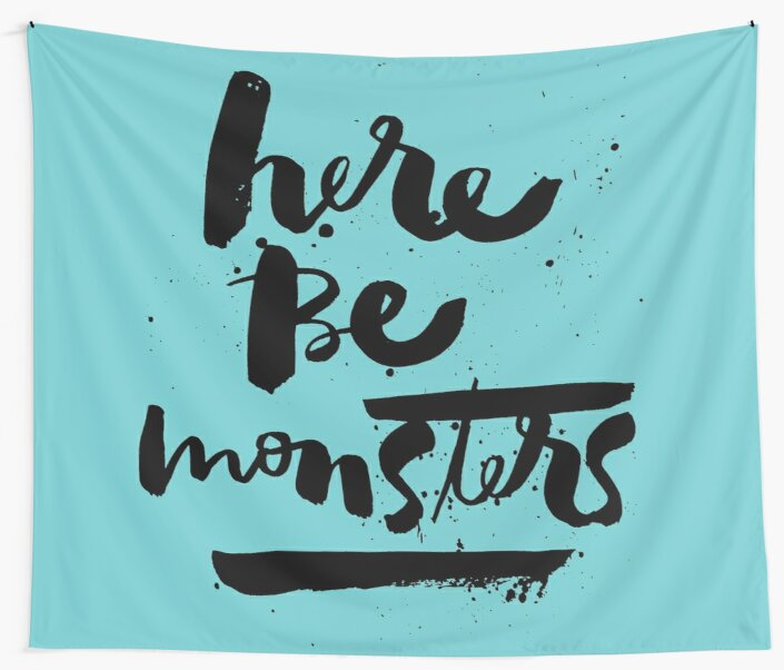 here be monsters by Matthew Taylor Wilson