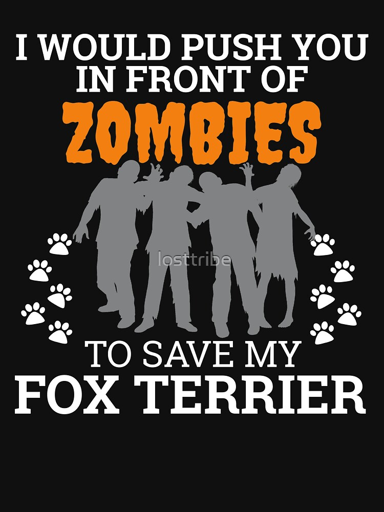 Push In Front of Zombies to Save Fox Terrier Dog Owner Dog Lover by losttribe