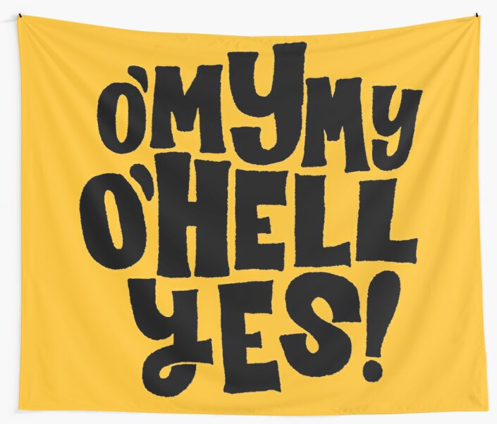 oh my my, oh hell yes by Matthew Taylor Wilson