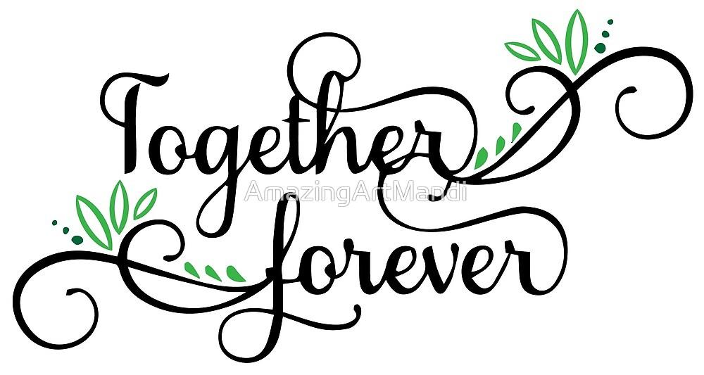 Together Forever  by AmazingArtMandi