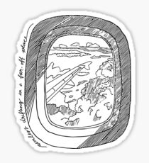 Lost In Time and Space - Aimless Drifting In A Far Off Place Quote (travel/plane) Sticker
