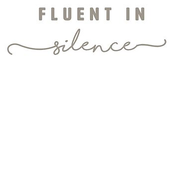 """""""Fluent in Silence"""" - funny introvert shy quiet gift by asourceofjoy"""