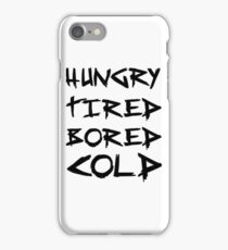 HUNGRY TIRED COLD BORED - LAZY iPhone Case/Skin