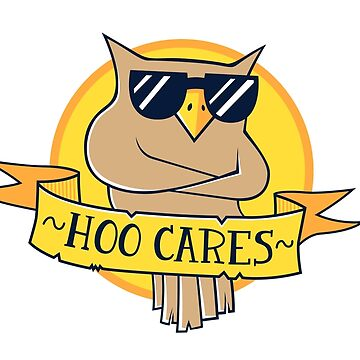 Hoo Cares (v 2) by strangethingsA