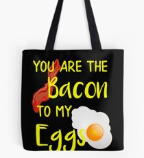Bacon You are the Bacon To My Eggs Breakfast Brunch Bacon Lover Tote Bag