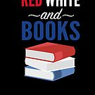 Red White Blue (Reading/BOOK LOVERS GIFT IDEA) Red White and Books - USA 4th of July  by harajukumoments