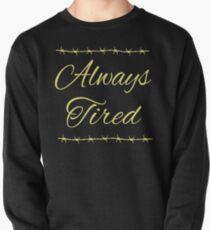 Always Tired Posty Design Pullover