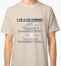 I Am A Cat Person (TANKS) Classic T-Shirt