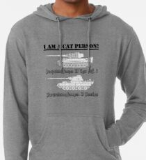 I Am A Cat Person (TANKS) Lightweight Hoodie