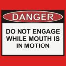 Danger - Mouth In Motion by Ron Marton
