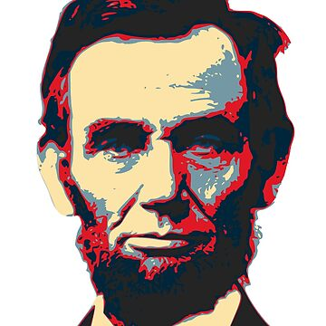 Abraham Lincoln Pop Art by idaspark