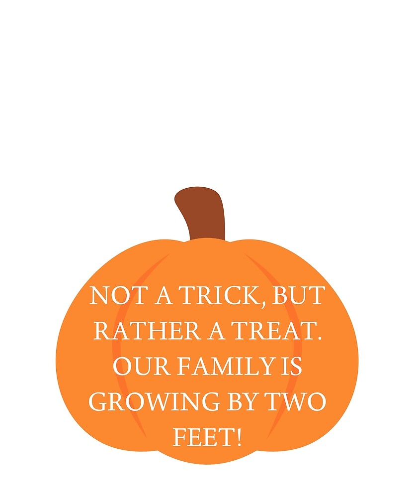 Not a Trick, But Rather A Treat. Our Family Is Growing By Two Feet by AlaskaGirl