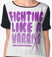 Fighting Like a Warrior! Hodgkins Lymphoma Awareness Chiffon Top