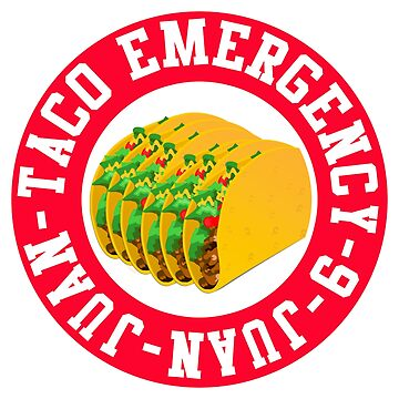 Taco Emergency Funny Shirt by MNK78