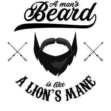 A Man's Beard is Like a Lion's Mane Hipster  by TheMinimalist