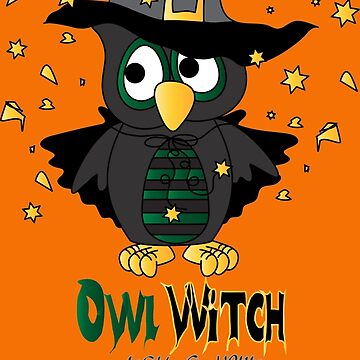 Owl Witch You A very Happy Halloween by DonnaSiggy