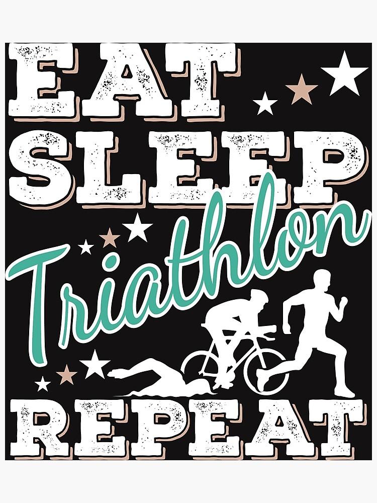Eat Sleep Triathlon Repeat T-Shirt - Cool Funny Nerdy Comic Graphic Triathlete Triathlete Coach