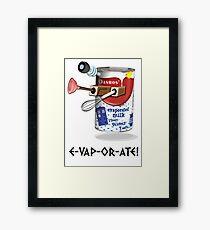E-VAP-OR-ATE ! Framed Print