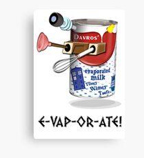 E-VAP-OR-ATE ! Canvas Print