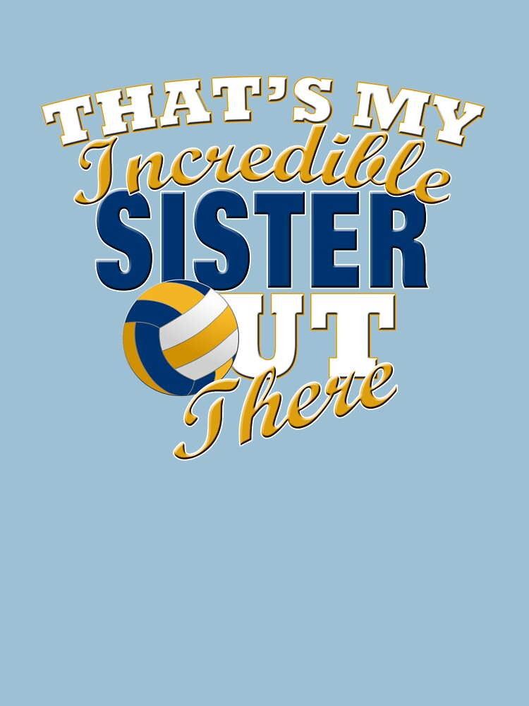 Funny Volleyball Sister or Brother Gift by RENEGADETEES