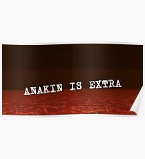 Anakin is Extra  Poster