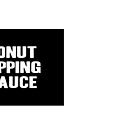 DONUT DIPPING SAUCE by Kirk Shelton