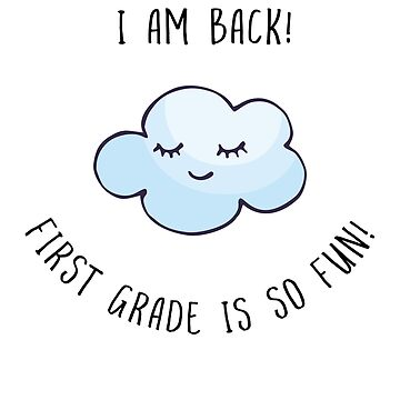 I Am Back First Grade is So Fun Smiley Cloud T-Shirt by tfelifestyle
