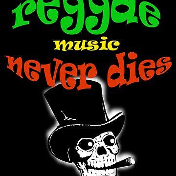 Reggae Music Never Dies by YVANYVAN