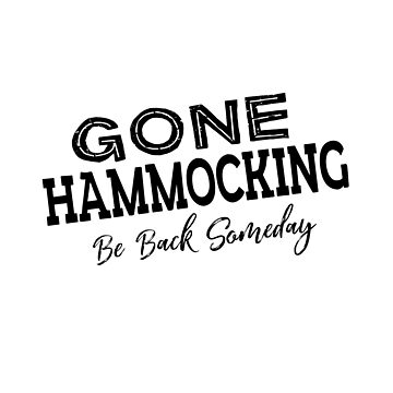 Gone Hammocking Be Back Someday by jitterfly