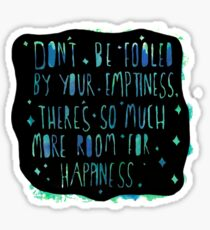 Don't Be Fooled By Your Emptiness Sticker