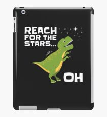 T Rex Reach For The Stars . . . Oh iPad Case/Skin