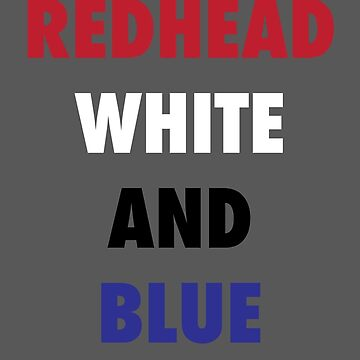 Red Head white and blue by jillw1
