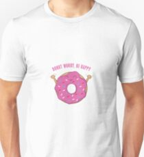 Donut Worry, Be Happy! Unisex Slim Fit T-Shirt