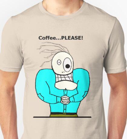 Coffee Please! T-Shirt