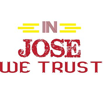 In Jose We Trust by Mill8ion