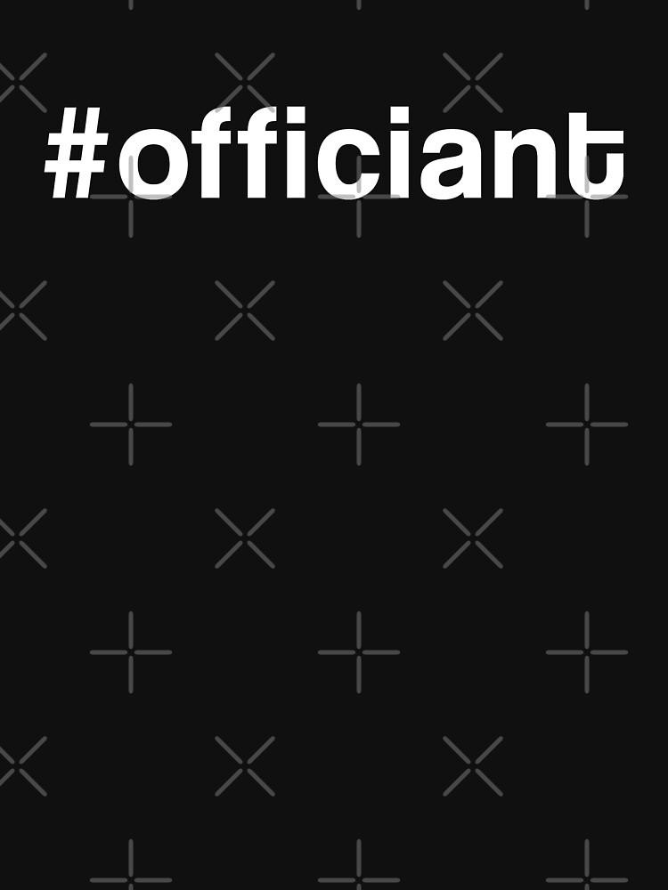 Officiant Hashtag #officiant Novelty Gift by thespottydogg