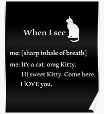 wenn ich Cat White Katze sehe Poster