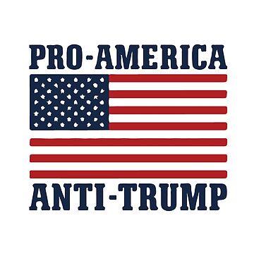 Pro-America Anti-Trump by Designr