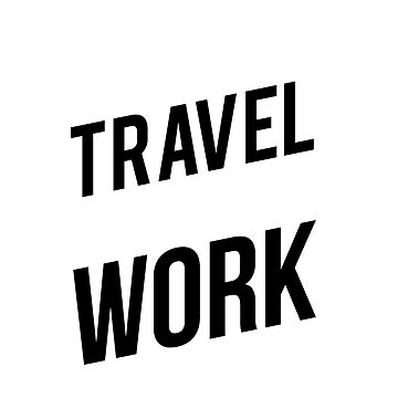 Travel More Work Less In Black And White Text by brodienochie